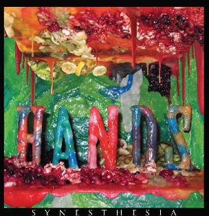 Hands Announce Debut Album 'Synesthesia' Released May 6th 2013