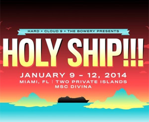 Holy Ship!!! Acclaimed Electronic Music Cruise -  2014 Dates, Ports And New Ship Info Announced
