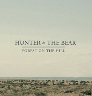 Hunter And The Bear Announce New Single 'Forest On The Hill' Out 29th September 2013