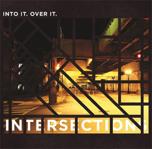 Into It. Over It. To Release New Album 'Intersections' September 24th 2013