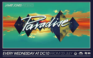 Jamie Jones Presents Paradise: The Next Dimension July 3rd To September 25th  2013  Dc10, Ibiza