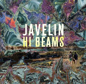 Javelin Announce New Album 'Hi Beams' Released On Monday 15th April 2013