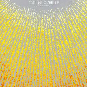 Joe Goddard Releases 'Taking Over' EP On 24th June 2013