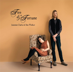 Josienne Clarke And Ben Walker New Album 'Fire & Fortune' Out Now