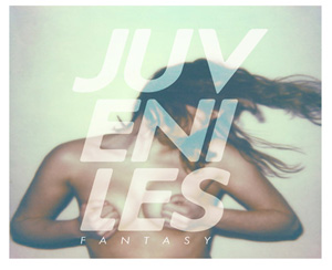 Juveniles New Single 'Fantasy' Out Now