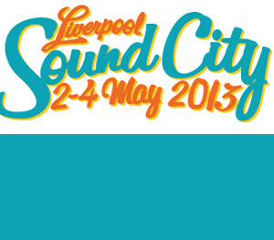 Liverpool Sound City Confirm Noah And The Whale, Everything Everything, Darwin Deez Plus 40 More Acts Announced