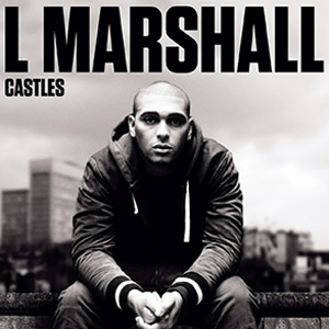 Stream L Marshall's Single 'Castles' Featuring Little Nikki