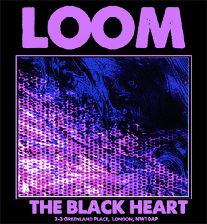 Loom Announce Residency At The Black Heart, Camden
