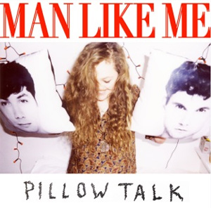 Man Like Me Will Release Their New Album 'Pillow Talk' On March 3rd 2013