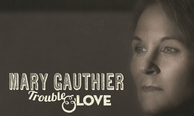 Mary Gauthier Unveils New Album 'Trouble And Love' In The UK On June 9th 2014