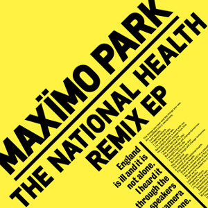 Maximo Park Announce 'The National Health Remix Ep' Released Jan 14th 2013