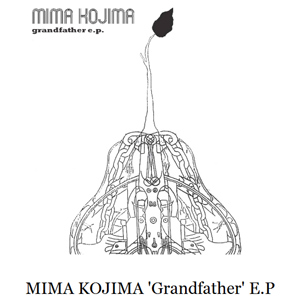 Mima Kojima Announces 'Grandfather' E.P  Released 8th July 2013