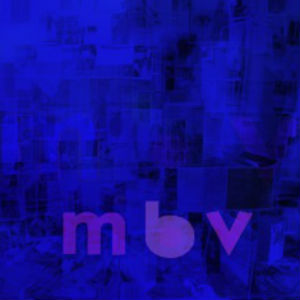 My Bloody Valentine Release New Album 'mbv'