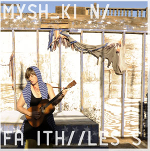 Myshkin Announce New Single 'Faithless'  Released Sept 23rd 2013