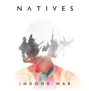 Natives Announce The Release Of Their Debut Album, 'Indoor War' On March 17th 2014