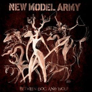 New Model Army New Album 'Between Dog and Wolf' Released September 23rd 2013