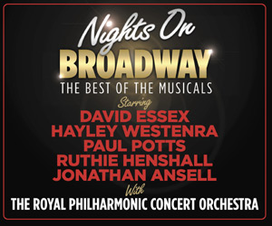 Nights On Broadway - The Best Of The Musicals Starring David Essex & Hayley Westenra