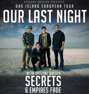 Our Last Night Announce Headline Run With Secrets & Empires Fade February 2014