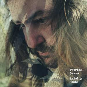 Patrick Dawes New Album 'Raising Stone' Out March 25th