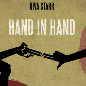Riva Starr Announces New Album 'Hand In Hand' Released June 17th 2013