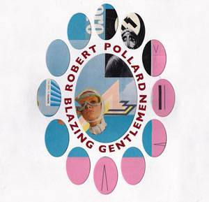 Robert Pollard Announces New Album 'Blazing Gentleman' Out 9th December 2013