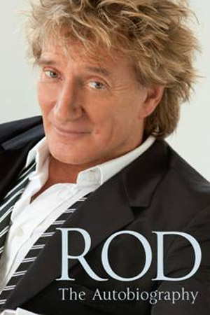 Rod Stewart Autobiography To Be Published In Hardback By Century 11th October 2012
