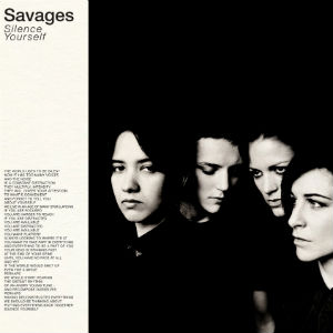 Savages Release Debut Album 'Silence Yourself' On 6th May 2013
