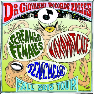 Don Giovanni Records Presents Screaming Females, Waxahatchee And Tenement Fall 2013 Tour
