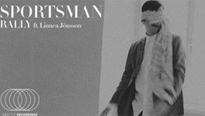 Sportsman announces debut single 'Rally' ft. Linnea Jonsson (Those Dancing Days)