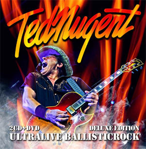 Ted Nugent Releases A New Deluxe Edition Cd-Dvd Titled 'Ultralive Ballisticrock' Out October 22nd 2013
