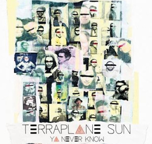Terraplane Sun Stream New Ep 'Ya Never Know'