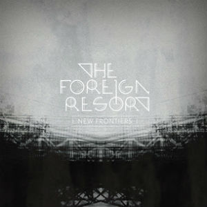 Denmark's The Foreign Resort Have Released Album 'New Frontiers'