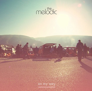 The Melodic Announce Debut Ep 'On My Way' Released June 24th 2013