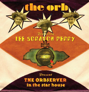 The Orb Featuring Lee Scratch Perry Debut 'Hold Me Upsetter' As A Free Download