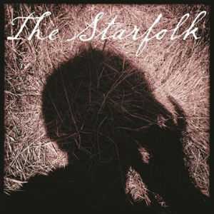 The Starfolk Announce Self-Titled Debut Album Out September 10th 2013