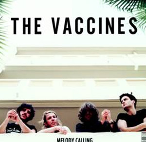 The Vaccines Debut New Track 'Melody Calling' Plus 2013 North American Tour Dates With Mumford And Sons And Phoenix