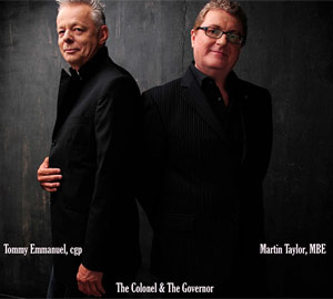 Tommy Emmanuel & Martin Taylor Announces New Album 'The Colonel & The Governor' Released  4th March 2013