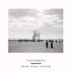 Trentemoller Unveils New Single 'Never Stop Running' Feat Jonny Pierce Of The Drums