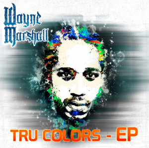Wayne Marshall Releases Tru Colors Ep 16th December 2013