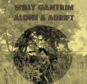 Willy Gantrim Announces New Album 'Alone & Adrift' Released 30th September 2013