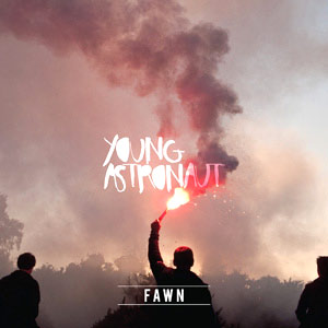 Young Astronaut Free Album Download 'Fawn' 12th March 2012