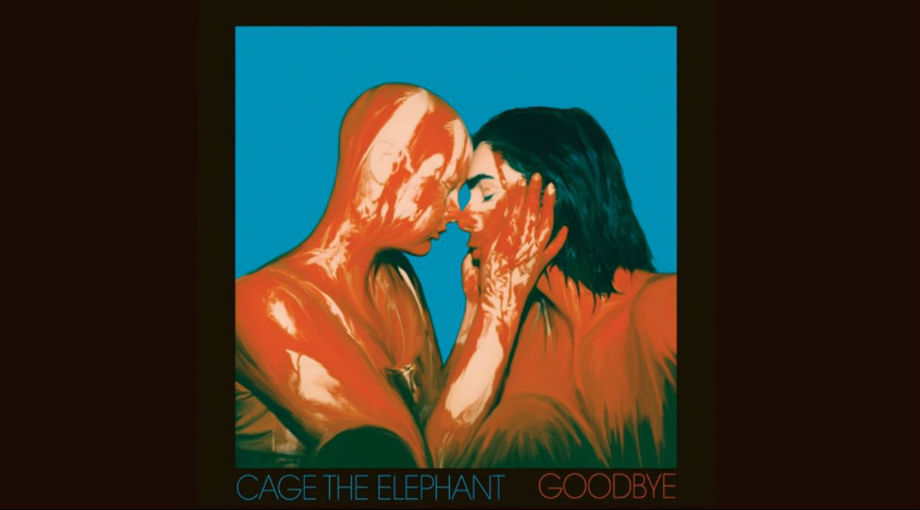 Cage The Elephant - Goodbye Audio Video