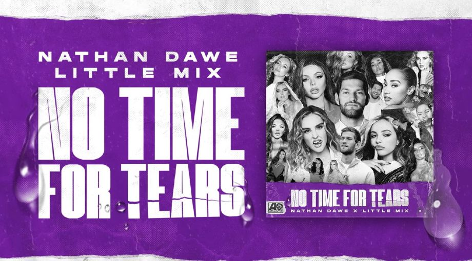 Nathan Dawe x Little Mix - No Time For Tears Audio Video
