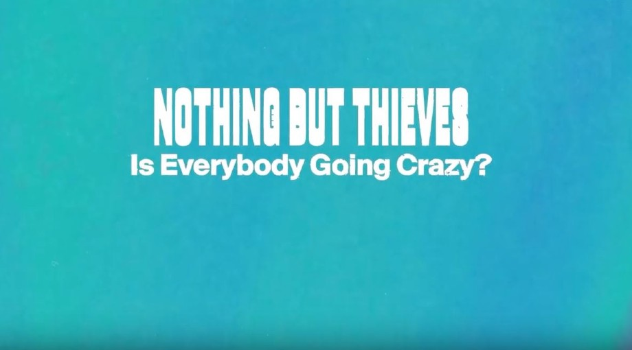 Nothing But Thieves - Is Everybody Going Crazy? Lyric Video Video