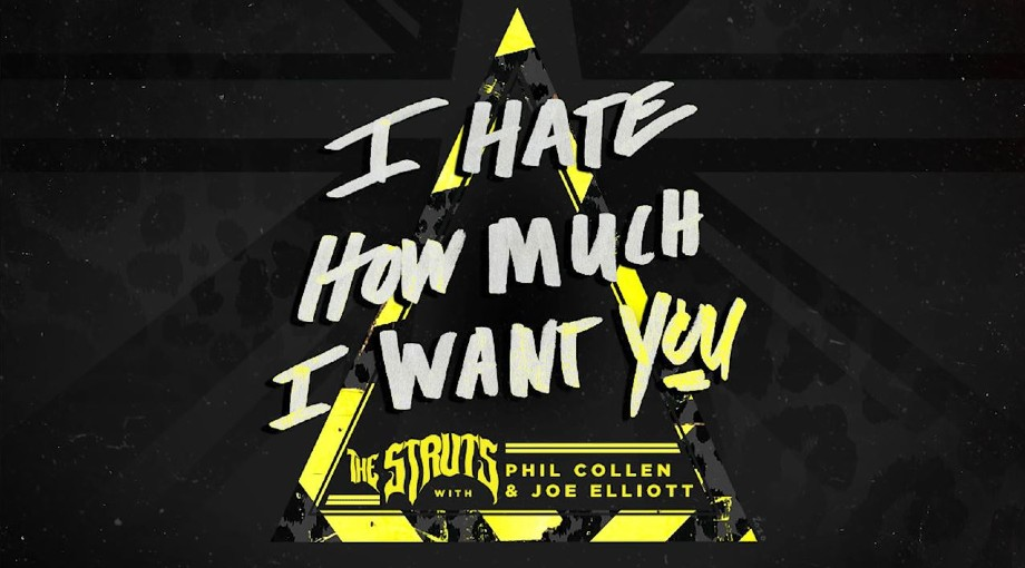 The Struts - I Hate How Much I Want You ft. Phil Collen and Joe Elliott Audio Video