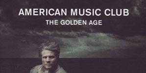 American Music Club The Golden Age Album