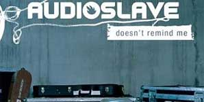 Audioslave Doesn't Remind Me Single