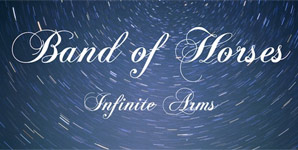 Band Of Horses Infinite Arms Album