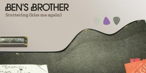 Bens Brother Stuttering (Kiss Me Again) Single