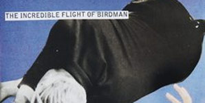 The Incredible Flight of Birdman Where I Can't See You Single